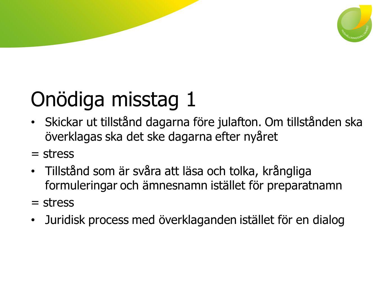 Onödiga misstag 1 • Skickar ut tillstånd dagarna före julafton.