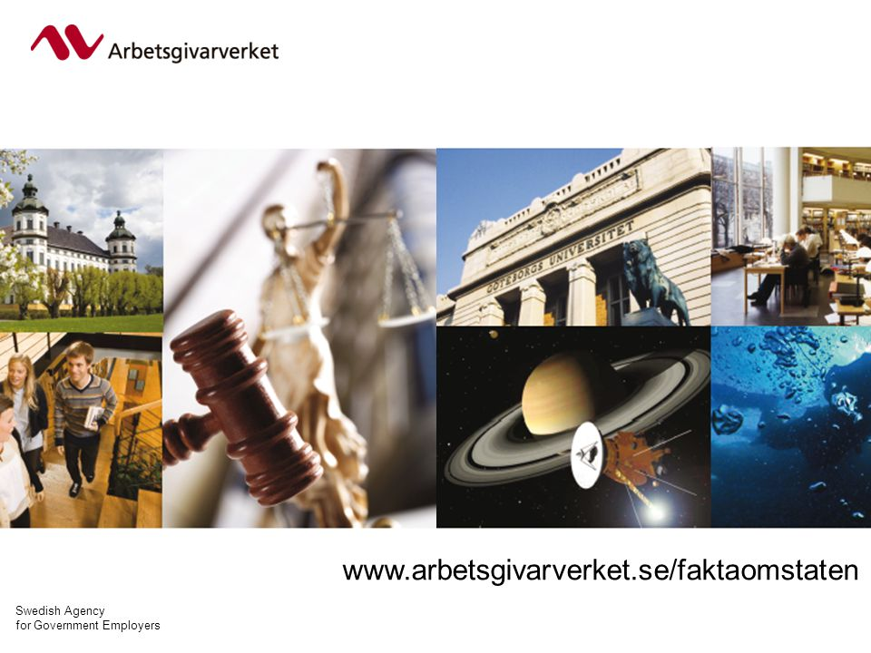 Swedish Agency for Government Employers www.arbetsgivarverket.se/faktaomstaten
