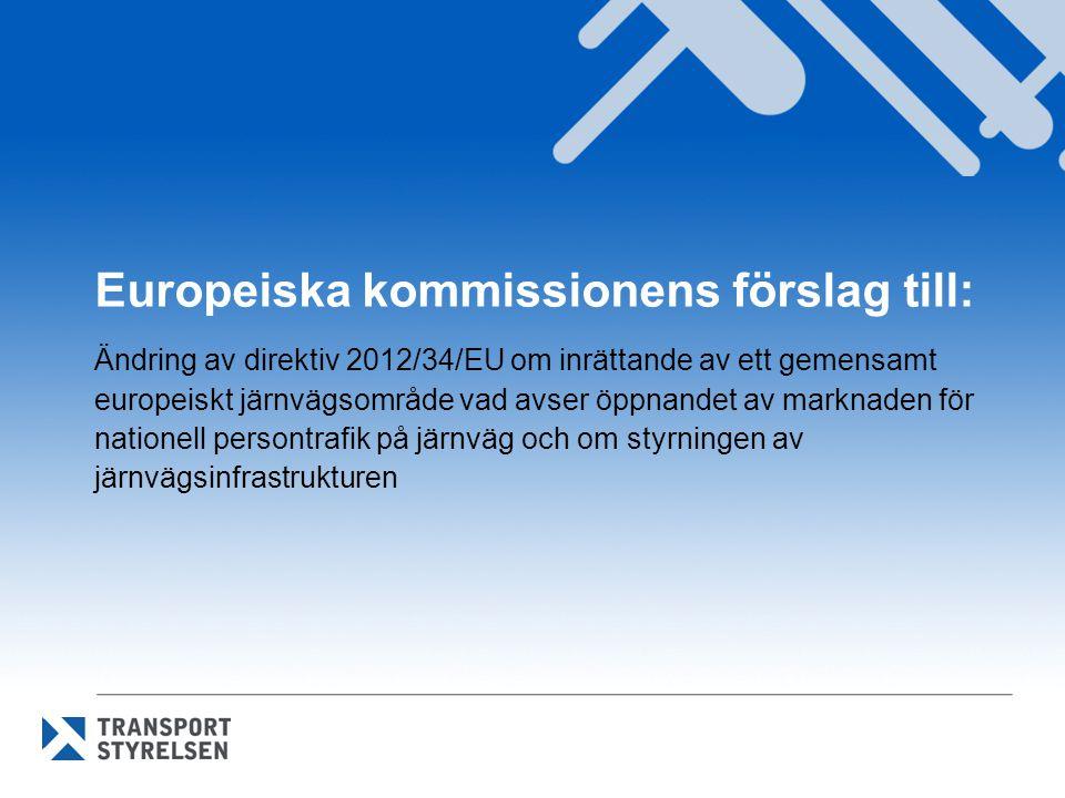 Europeiska kommissionens förslag till: Ändring av direktiv 2012/34/EU om inrättande av ett gemensamt europeiskt järnvägsområde vad avser öppnandet av