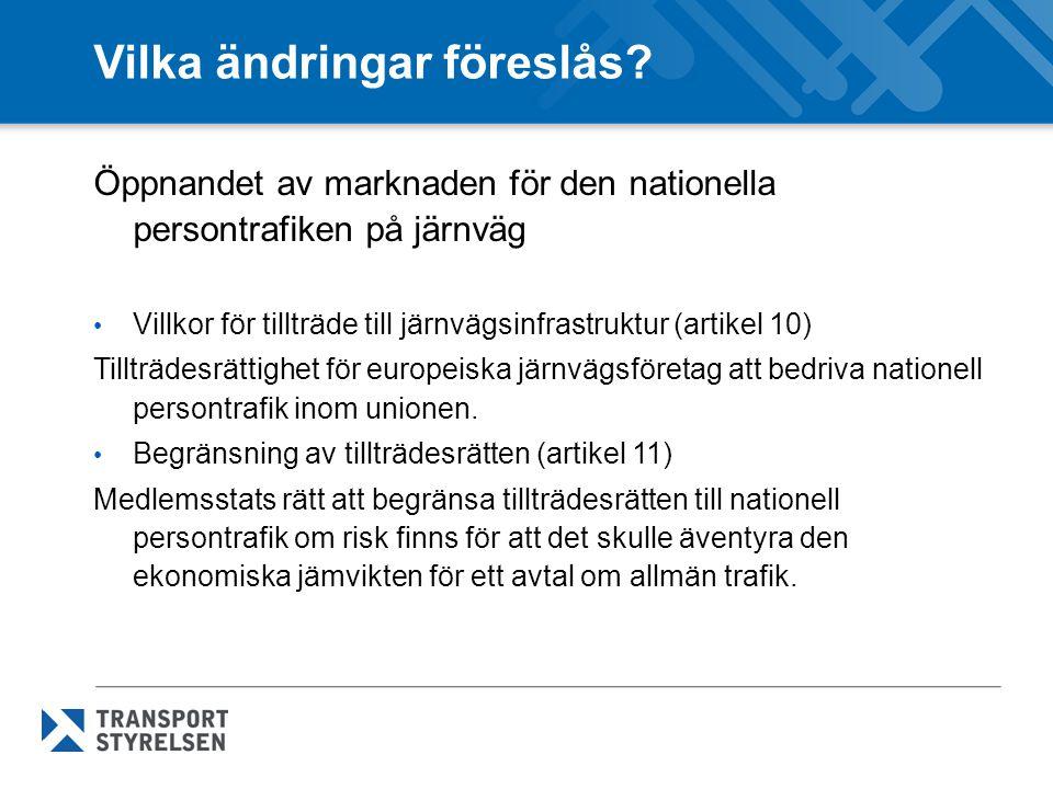 Vilka ändringar föreslås? Öppnandet av marknaden för den nationella persontrafiken på järnväg • Villkor för tillträde till järnvägsinfrastruktur (arti