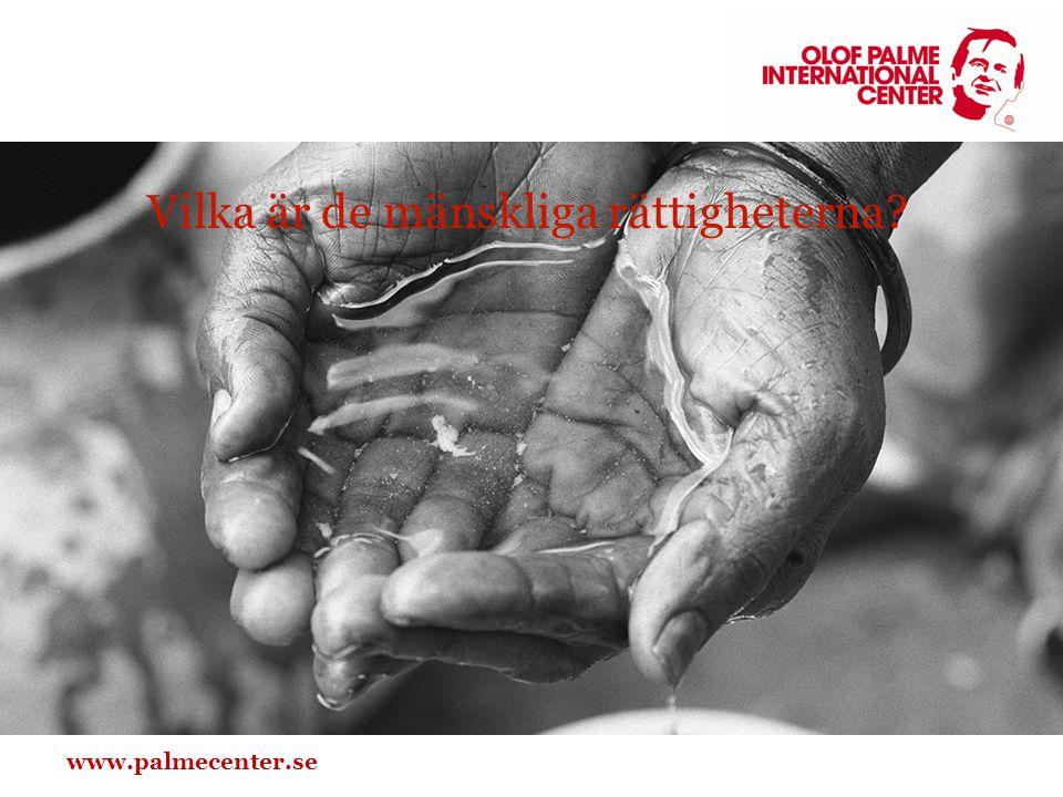 www.palmecenter.se Vilka är de mänskliga rättigheterna?