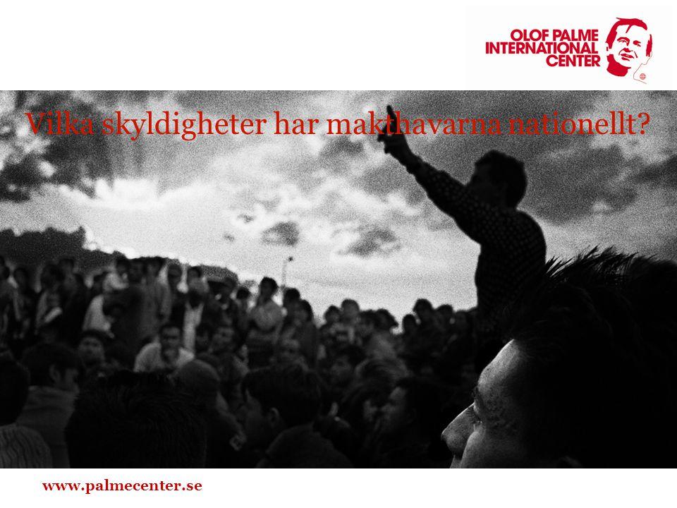 www.palmecenter.se Vilka skyldigheter har makthavarna nationellt?