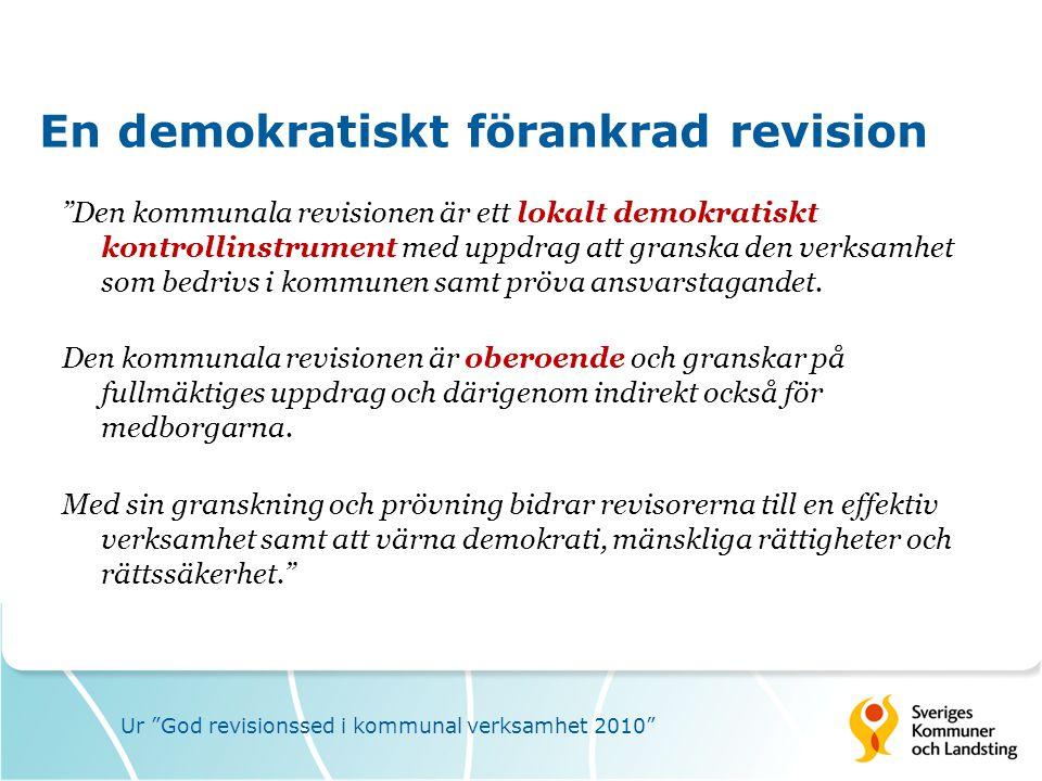 """En demokratiskt förankrad revision """"Den kommunala revisionen är ett lokalt demokratiskt kontrollinstrument med uppdrag att granska den verksamhet som"""