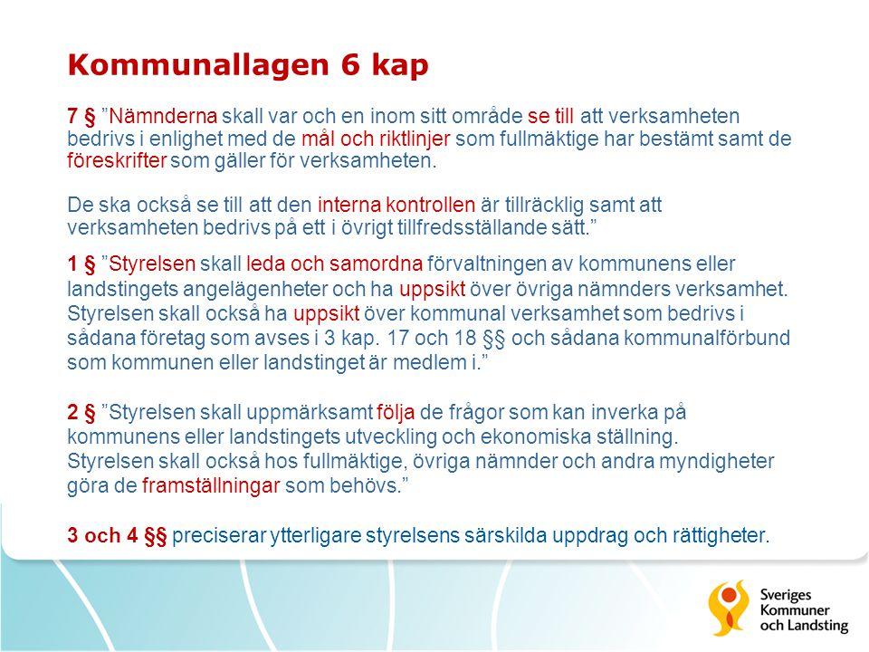 """Kommunallagen 6 kap 7 § """"Nämnderna skall var och en inom sitt område se till att verksamheten bedrivs i enlighet med de mål och riktlinjer som fullmäk"""
