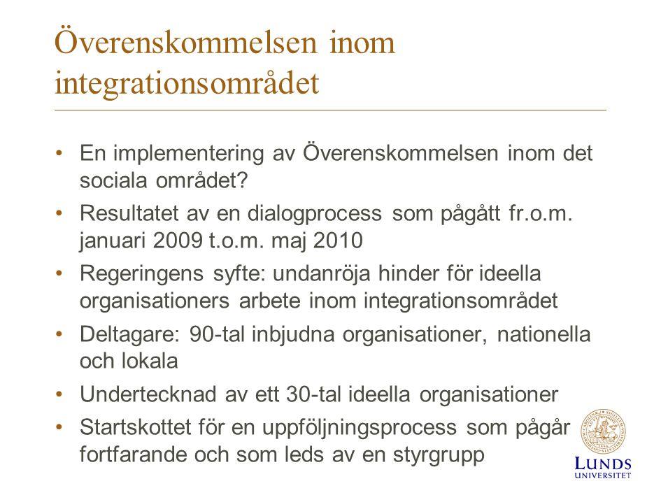 Överenskommelsen inom integrationsområdet •En implementering av Överenskommelsen inom det sociala området? •Resultatet av en dialogprocess som pågått