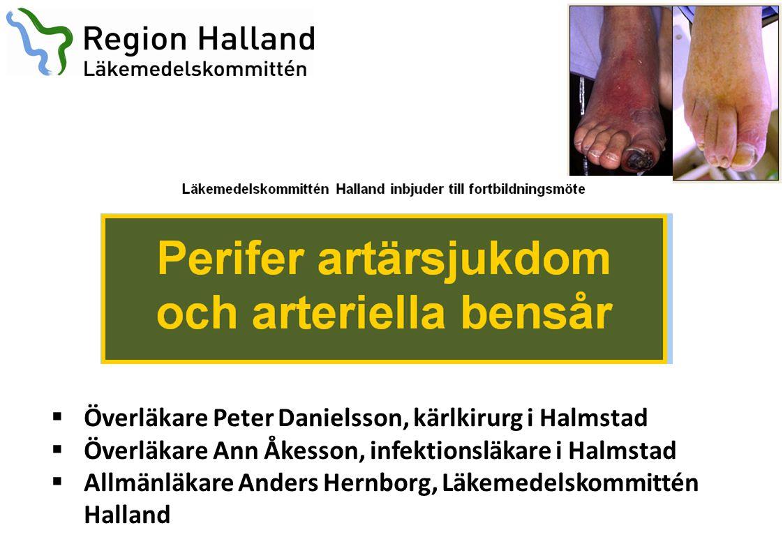  Överläkare Peter Danielsson, kärlkirurg i Halmstad  Överläkare Ann Åkesson, infektionsläkare i Halmstad  Allmänläkare Anders Hernborg, Läkemedelsk