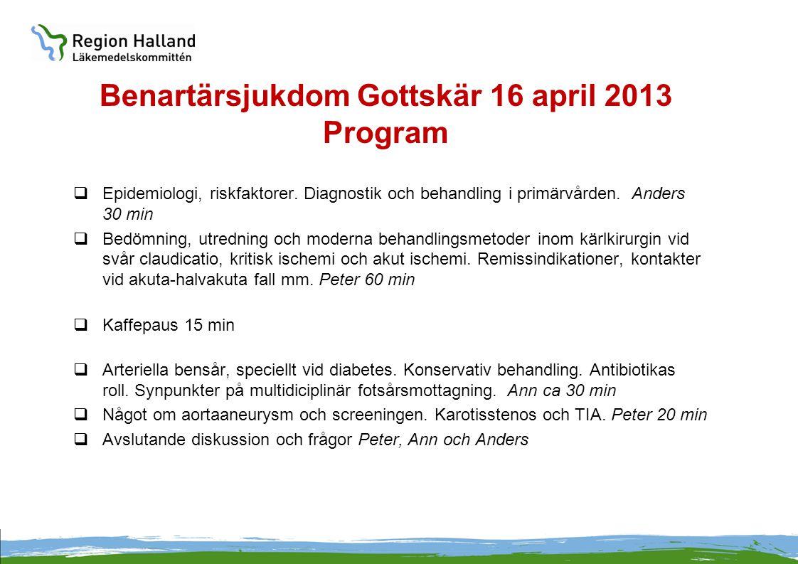 Benartärsjukdom Gottskär 16 april 2013 Program  Epidemiologi, riskfaktorer. Diagnostik och behandling i primärvården. Anders 30 min  Bedömning, utre