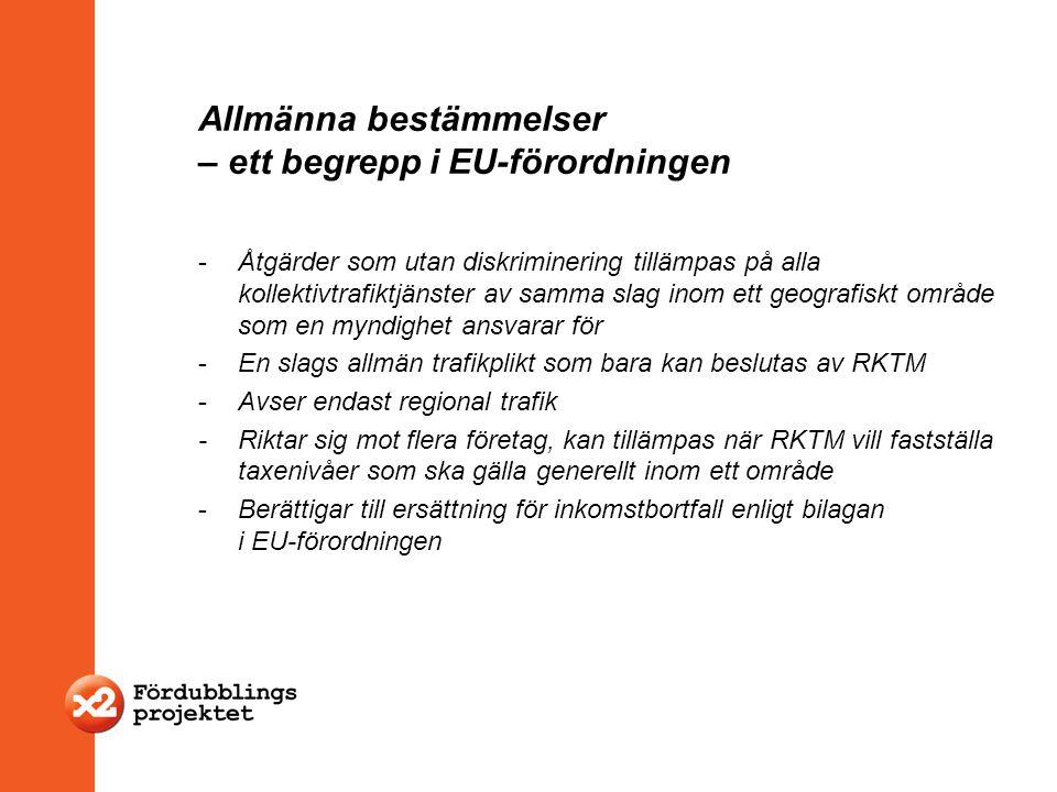 Allmänna bestämmelser – ett begrepp i EU-förordningen -Åtgärder som utan diskriminering tillämpas på alla kollektivtrafiktjänster av samma slag inom e