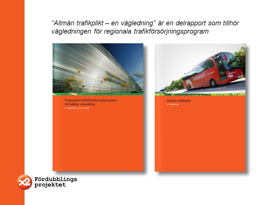 """""""Allmän trafikplikt – en vägledning"""" är en delrapport som tillhör vägledningen för regionala trafikförsörjningsprogram"""