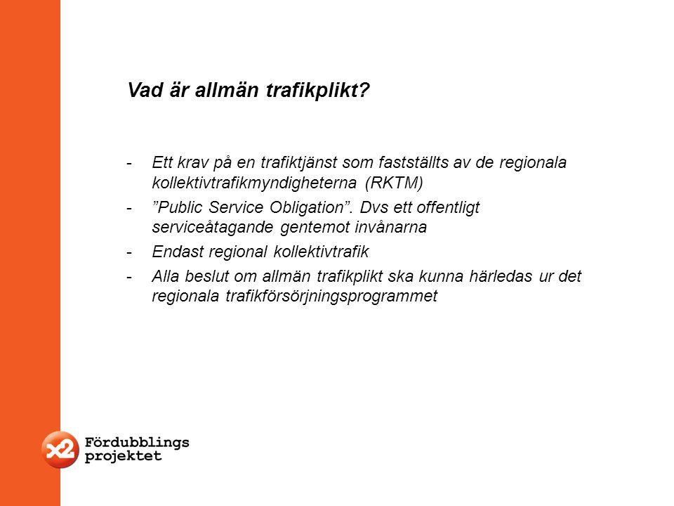 """Vad är allmän trafikplikt? -Ett krav på en trafiktjänst som fastställts av de regionala kollektivtrafikmyndigheterna (RKTM) -""""Public Service Obligatio"""