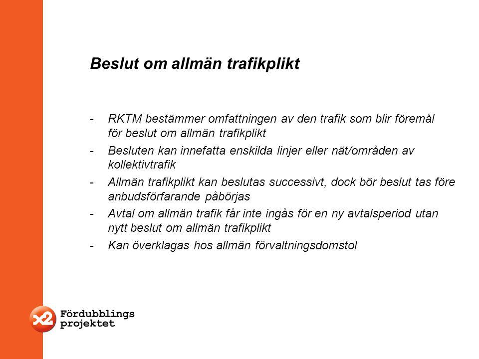 Beslut om allmän trafikplikt -RKTM bestämmer omfattningen av den trafik som blir föremål för beslut om allmän trafikplikt -Besluten kan innefatta ensk