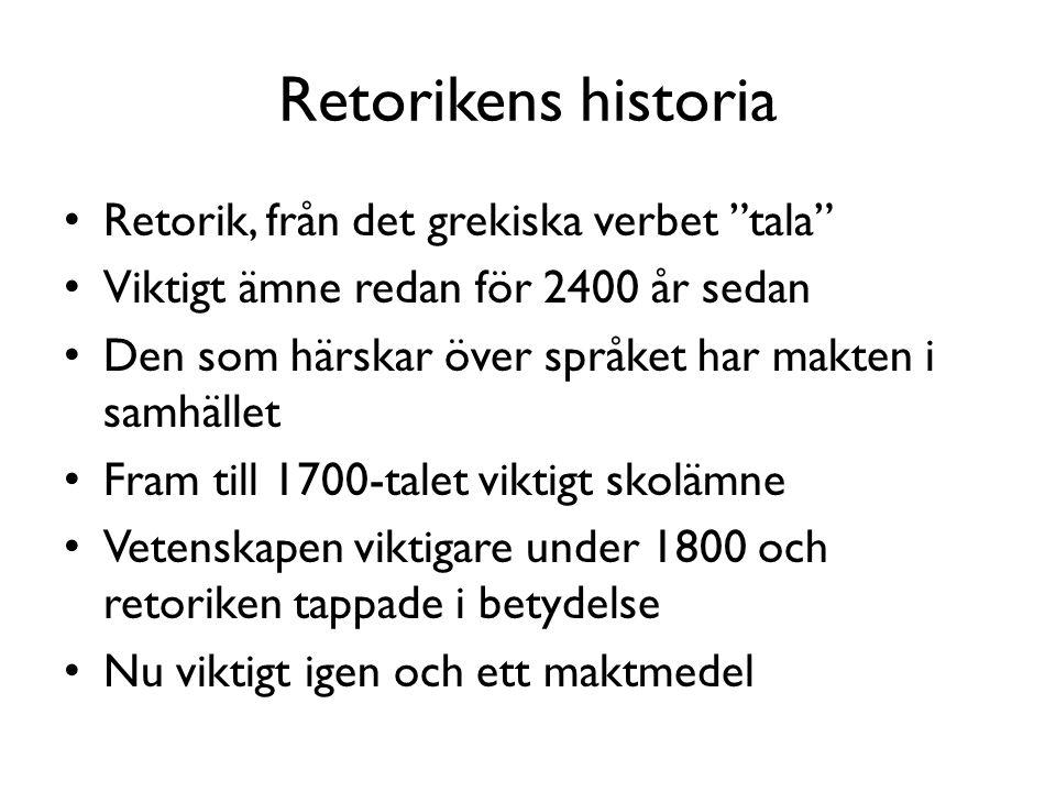 """Retorikens historia • Retorik, från det grekiska verbet """"tala"""" • Viktigt ämne redan för 2400 år sedan • Den som härskar över språket har makten i samh"""