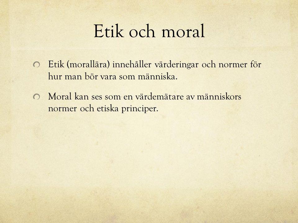 Etik och moral Etik (morallära) innehåller värderingar och normer för hur man bör vara som människa. Moral kan ses som en värdemätare av människors no