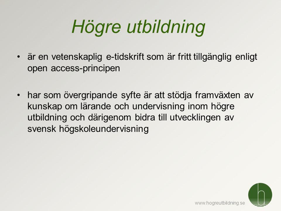 www.hogreutbildning.se Högre utbildning •är en vetenskaplig e-tidskrift som är fritt tillgänglig enligt open access-principen •har som övergripande syfte är att stödja framväxten av kunskap om lärande och undervisning inom högre utbildning och därigenom bidra till utvecklingen av svensk högskoleundervisning