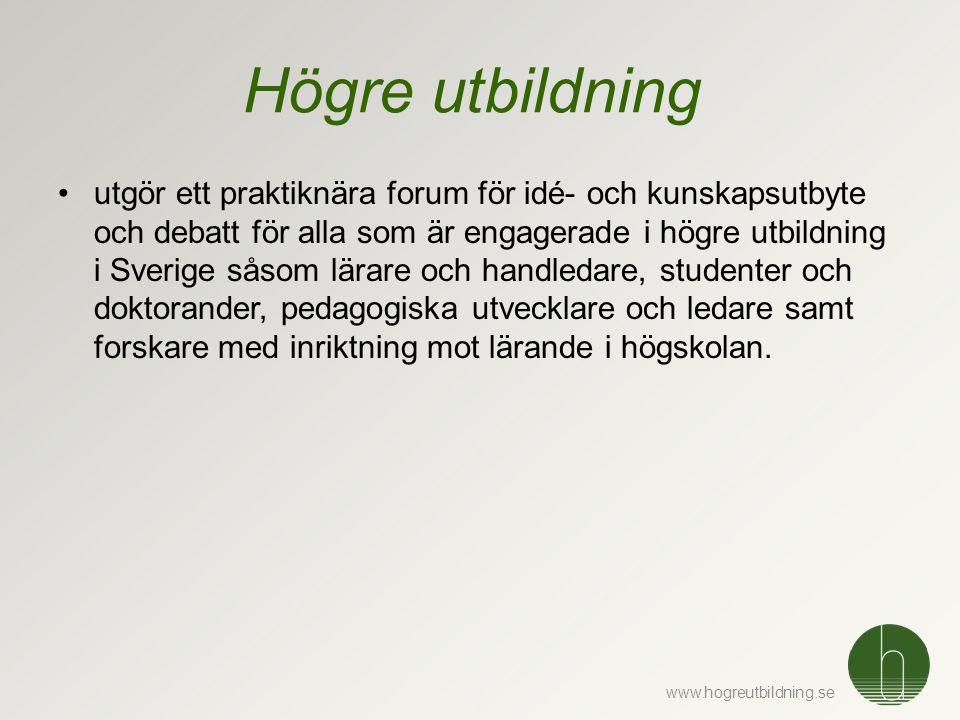 www.hogreutbildning.se •utgör ett praktiknära forum för idé- och kunskapsutbyte och debatt för alla som är engagerade i högre utbildning i Sverige såsom lärare och handledare, studenter och doktorander, pedagogiska utvecklare och ledare samt forskare med inriktning mot lärande i högskolan.