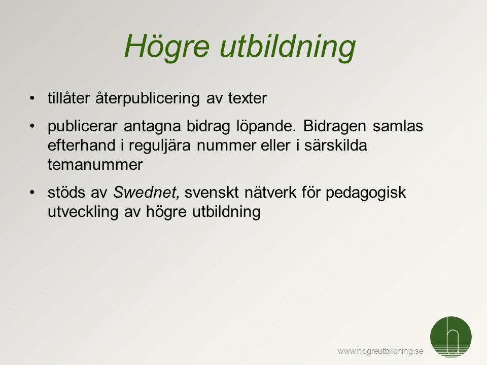 www.hogreutbildning.se •tillåter återpublicering av texter •publicerar antagna bidrag löpande.