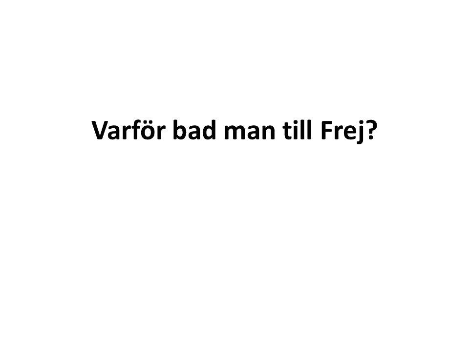 Varför bad man till Frej?