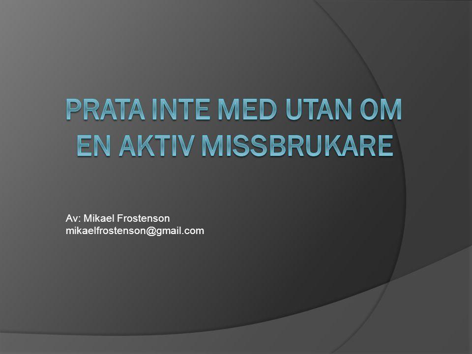Av: Mikael Frostenson mikaelfrostenson@gmail.com