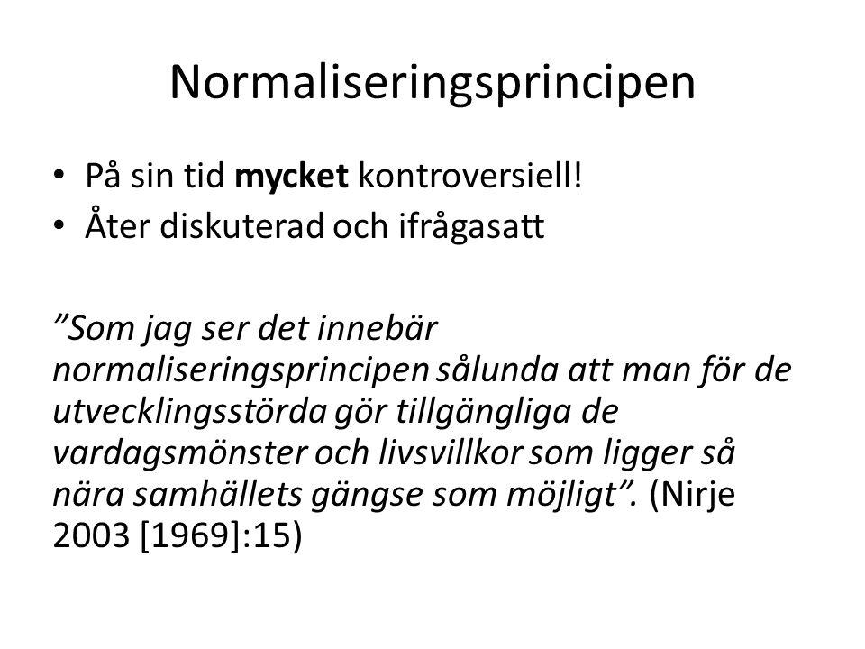 Normaliseringsprincipen • På sin tid mycket kontroversiell.