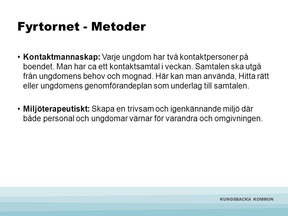 Fyrtornet - Metoder •Kontaktmannaskap: Varje ungdom har två kontaktpersoner på boendet. Man har ca ett kontaktsamtal i veckan. Samtalen ska utgå från