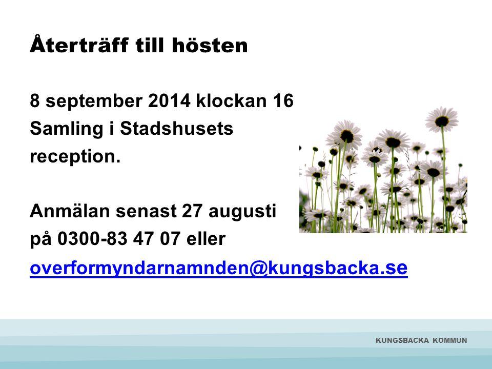 Återträff till hösten 8 september 2014 klockan 16 Samling i Stadshusets reception. Anmälan senast 27 augusti på 0300-83 47 07 eller overformyndarnamnd