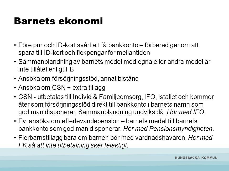 Barnets ekonomi •Före pnr och ID-kort svårt att få bankkonto – förbered genom att spara till ID-kort och fickpengar för mellantiden •Sammanblandning a