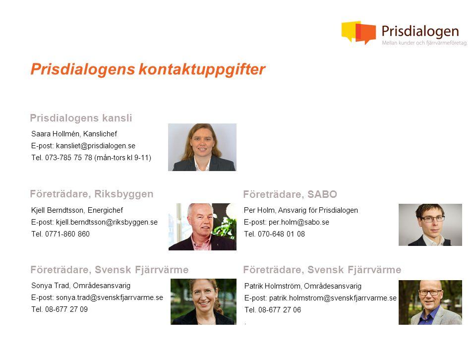 Prisdialogens kontaktuppgifter Saara Hollmén, Kanslichef E-post: kansliet@prisdialogen.se Tel.