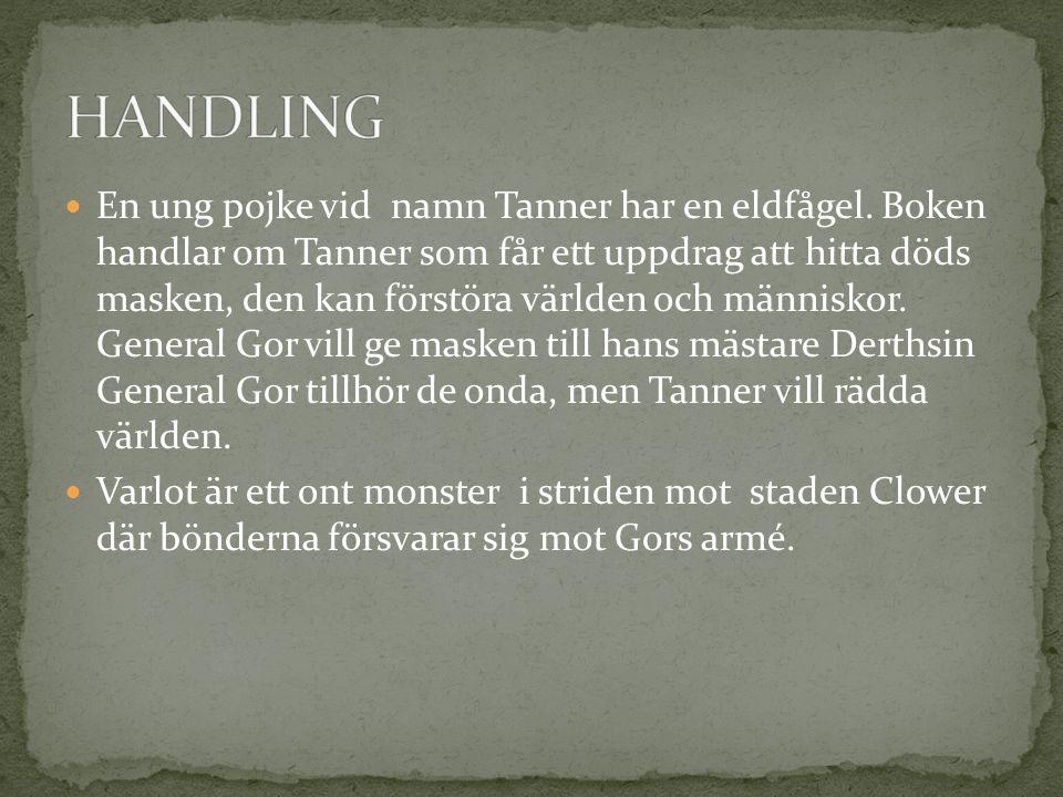  En ung pojke vid namn Tanner har en eldfågel. Boken handlar om Tanner som får ett uppdrag att hitta döds masken, den kan förstöra världen och männis