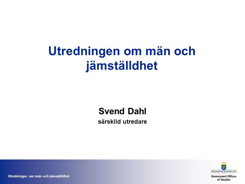 Utredningen om män och jämställdhet Svend Dahl särskild utredare