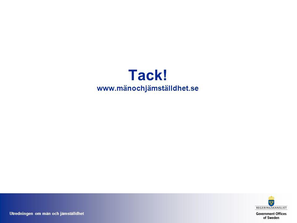 Utredningen om män och jämställdhet Tack! www.mänochjämställdhet.se