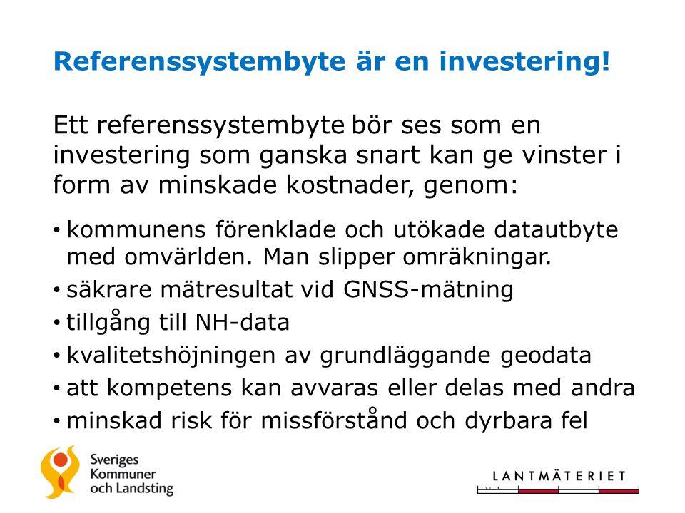 Referenssystembyte är en investering.