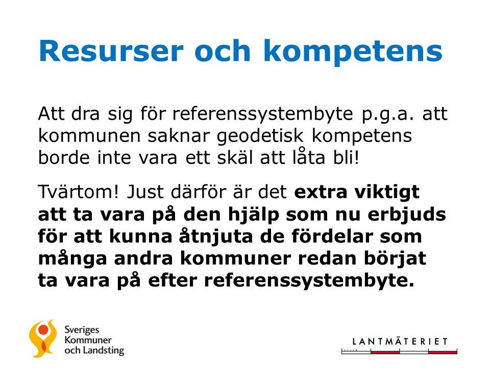 Resurser och kompetens Att dra sig för referenssystembyte p.g.a.