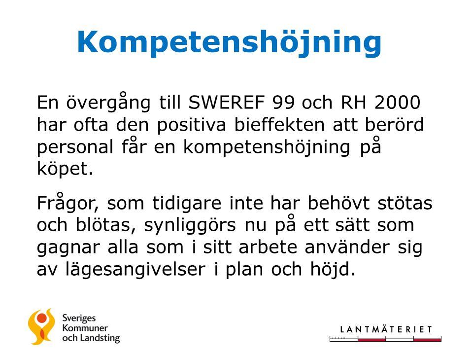 Kompetenshöjning En övergång till SWEREF 99 och RH 2000 har ofta den positiva bieffekten att berörd personal får en kompetenshöjning på köpet.