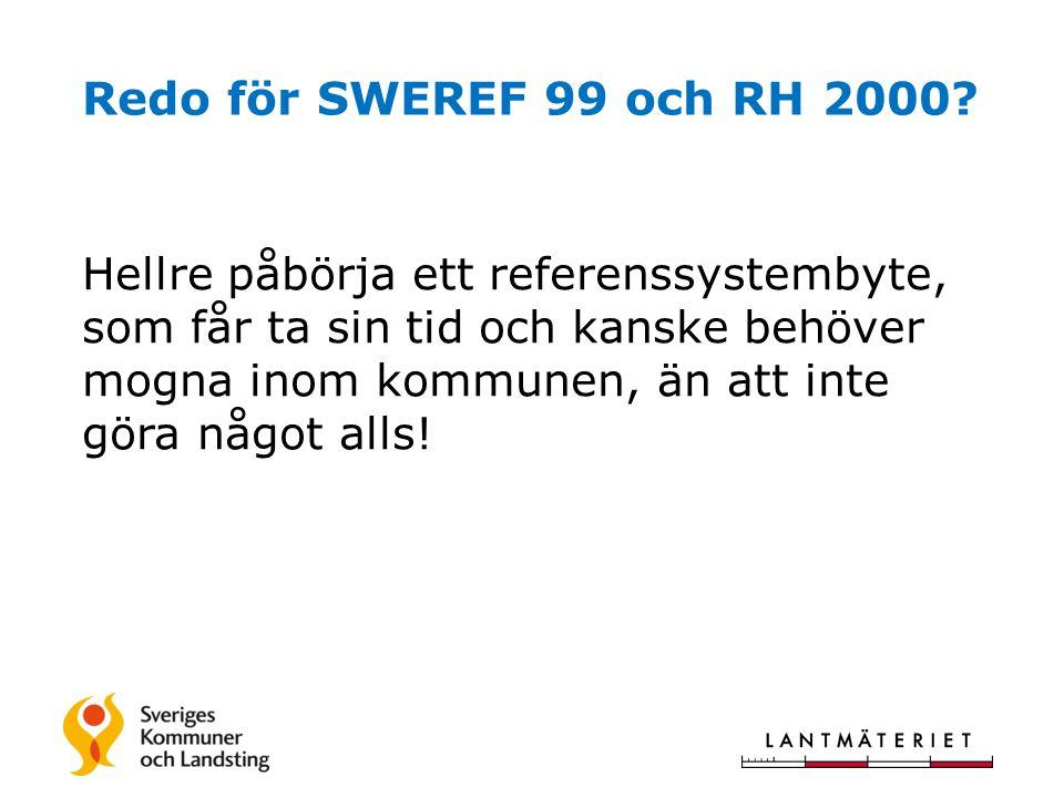 Redo för SWEREF 99 och RH 2000.