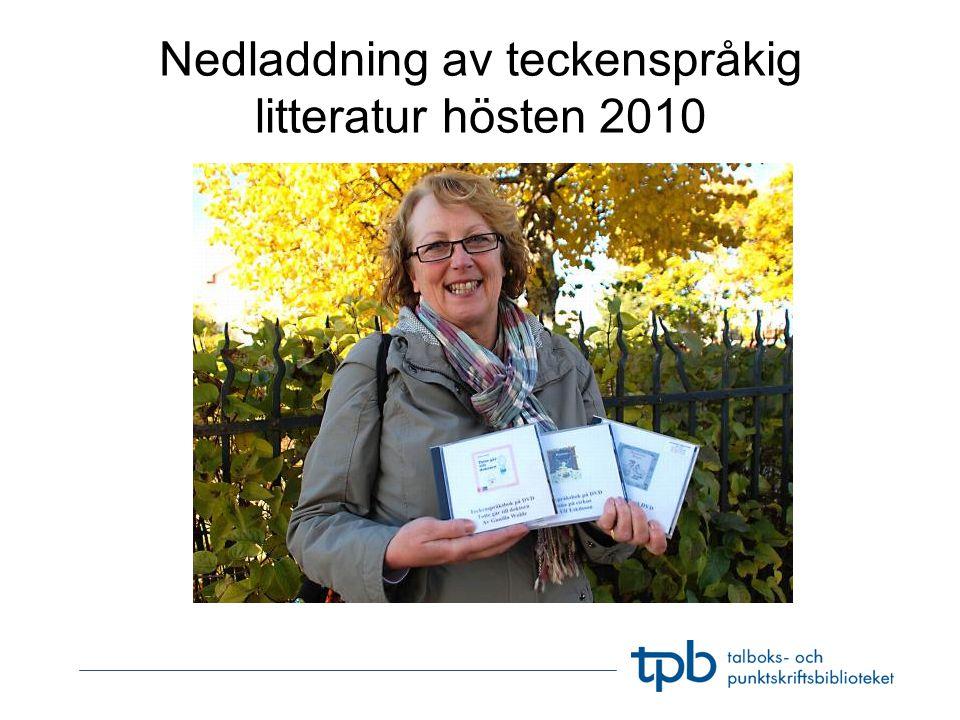 Nedladdning av teckenspråkig litteratur hösten 2010