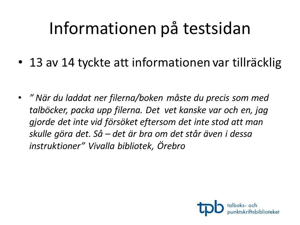 """Informationen på testsidan • 13 av 14 tyckte att informationen var tillräcklig • """" När du laddat ner filerna/boken måste du precis som med talböcker,"""