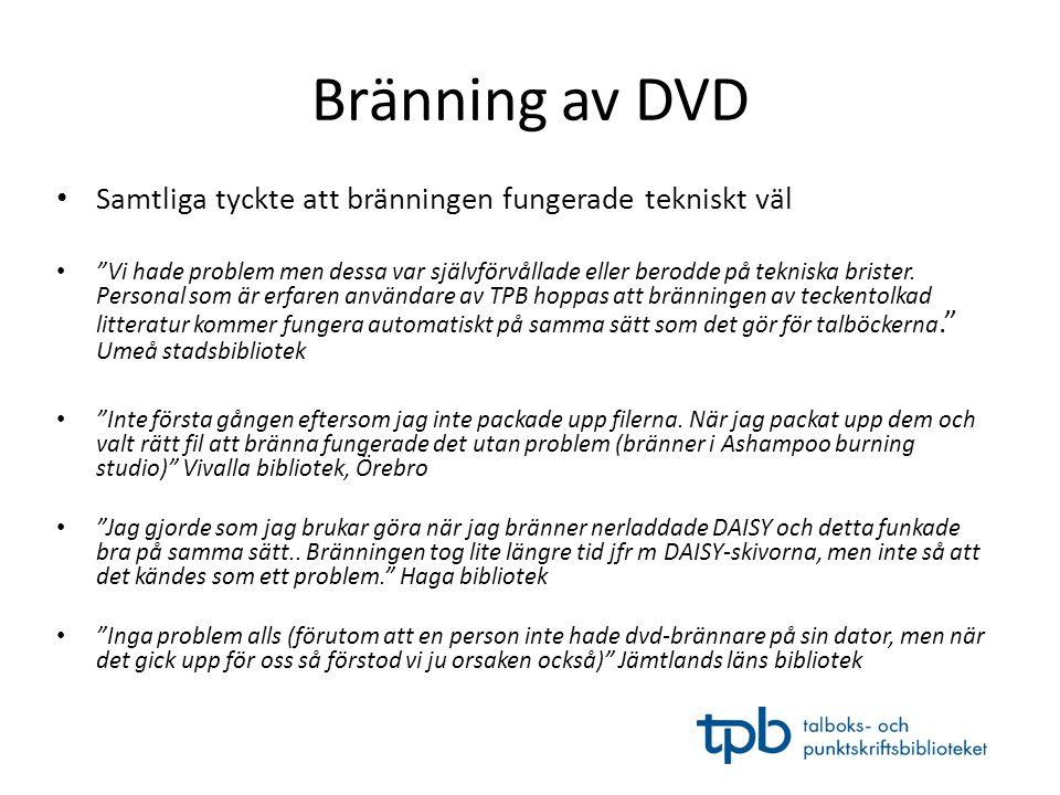 """Bränning av DVD • Samtliga tyckte att bränningen fungerade tekniskt väl • """"Vi hade problem men dessa var självförvållade eller berodde på tekniska bri"""