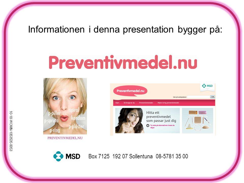 Informationen i denna presentation bygger på: Box 7125 192 07 Sollentuna 08-5781 35 00 10-18-WOMN-1053535-0053