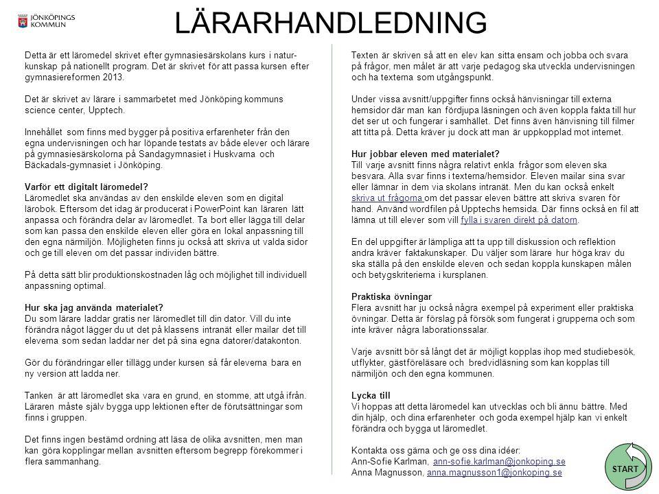 Foto: www.fotofinnaren.se LÄRARHANDLEDNING START Detta är ett läromedel skrivet efter gymnasiesärskolans kurs i natur- kunskap på nationellt program.