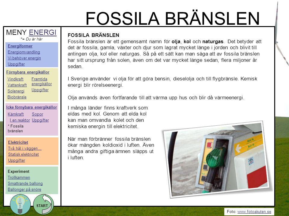 Foto: www.fotoakuten.sewww.fotoakuten.se START I många länder finns kraftverk som eldas med kol. Genom att elda kol kan man omvandla kolet och den kem