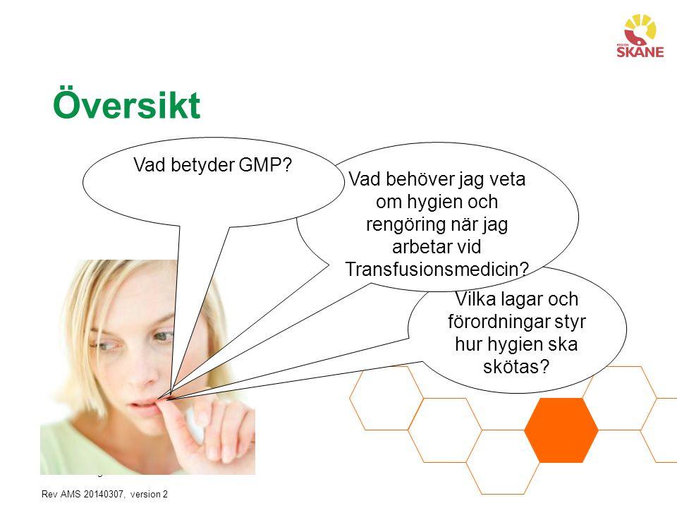 AMS/ESW Utgiven 2008-11-01 Version Rev AMS 20140307, version 2 Vilka lagar och förordningar styr hur hygien ska skötas.