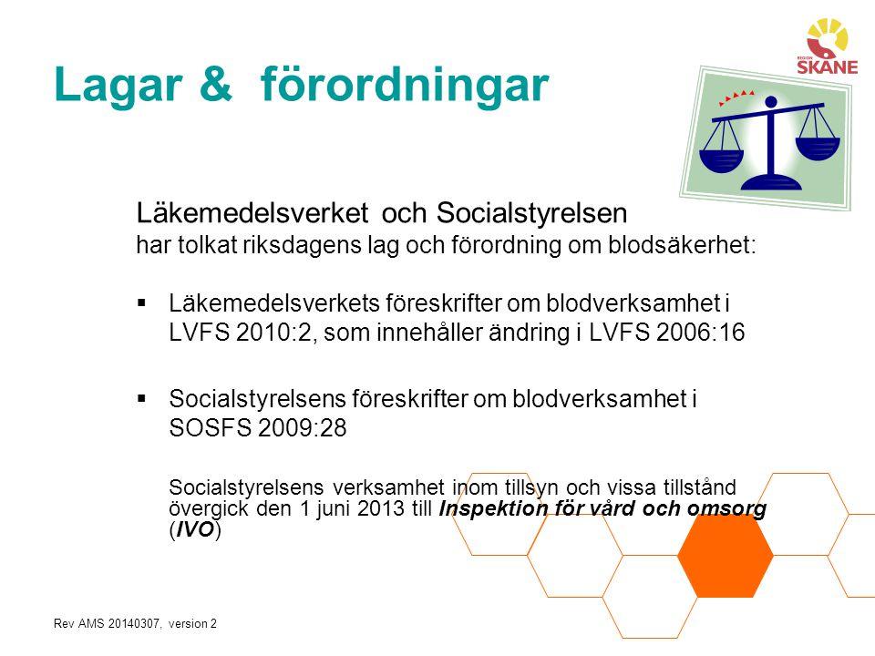 Rev AMS 20140307, version 2 Läkemedelsverket och Socialstyrelsen har tolkat riksdagens lag och förordning om blodsäkerhet:  Läkemedelsverkets föreskr