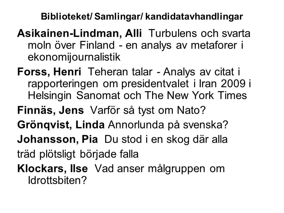 Biblioteket/ Samlingar/ kandidatavhandlingar Asikainen-Lindman, Alli Turbulens och svarta moln över Finland - en analys av metaforer i ekonomijournali