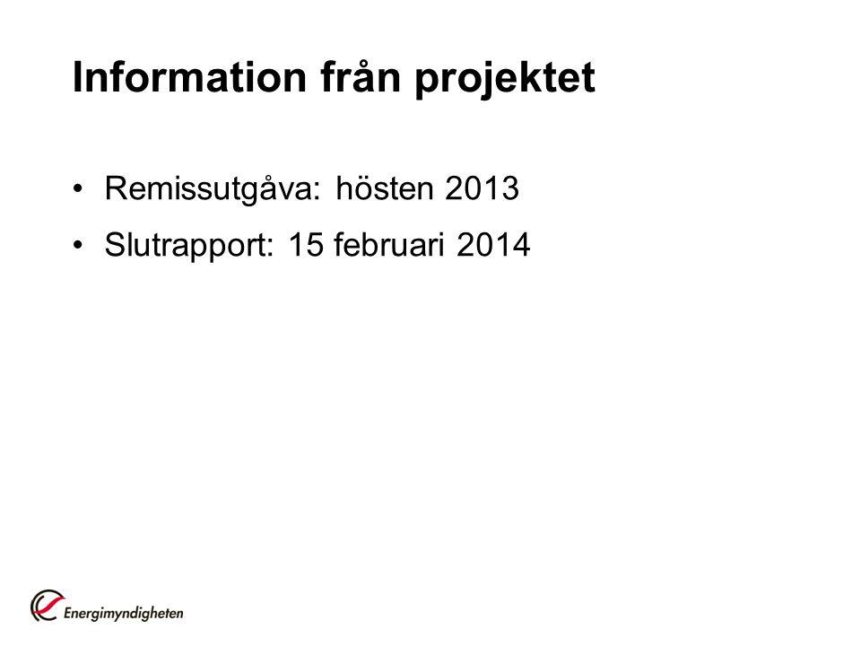 Information från projektet •Remissutgåva: hösten 2013 •Slutrapport: 15 februari 2014