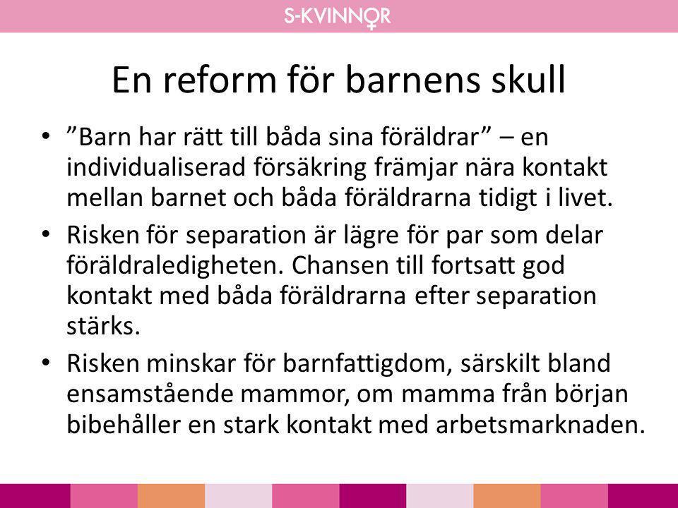 """En reform för barnens skull • """"Barn har rätt till båda sina föräldrar"""" – en individualiserad försäkring främjar nära kontakt mellan barnet och båda fö"""