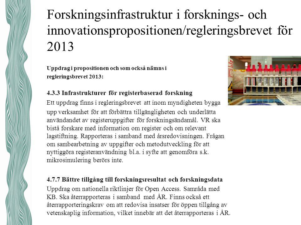 Forskningsinfrastruktur i forsknings- och innovationspropositionen/regleringsbrevet för 2013 Uppdrag i propositionen och som också nämns i regleringsb