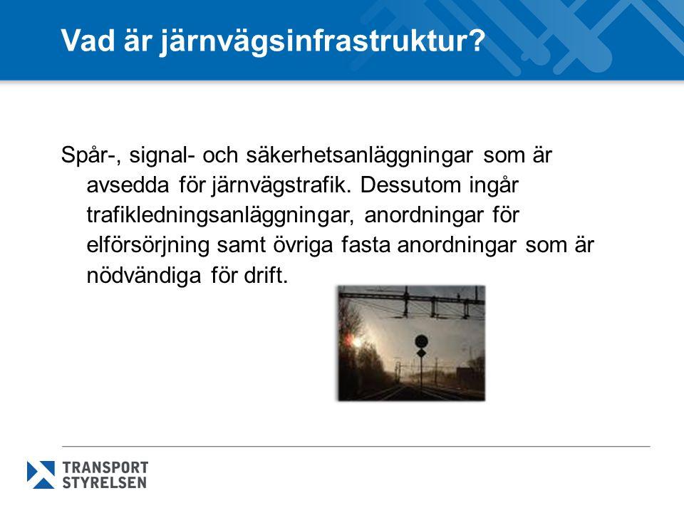 Vad är järnvägsinfrastruktur? Spår-, signal- och säkerhetsanläggningar som är avsedda för järnvägstrafik. Dessutom ingår trafikledningsanläggningar, a