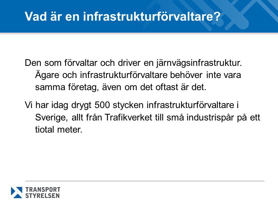Vad är en infrastrukturförvaltare? Den som förvaltar och driver en järnvägsinfrastruktur. Ägare och infrastrukturförvaltare behöver inte vara samma fö