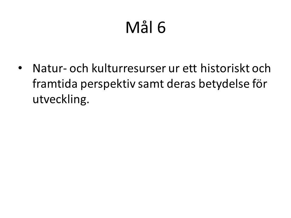 Mål 7 • Turismens påverkan på länders natur, kulturarv, samhälle, ekonomi och sysselsättning.