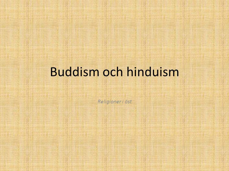 Hinduism Hinduismen är störst i Indien, 80% av invånarna är hinduer.